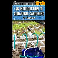 Aquaponics: An Introduction to Aquaponic Gardening (3rd Edition) (aquaculture, fish farming, hydroponics, tilapia, indoor garden, aquaponics system, fisheries) (English Edition)