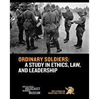 Ordinary Soldiers: A Study of Ethics, Law, and Leadership (English Edition)