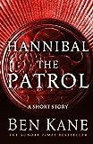 Hannibal: The Patrol: (Short Story) (English Edition)