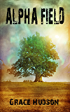Alpha Field: (Book 3 of FERTS) A Dark, Dystopian, Post-Apocalyptic Thriller
