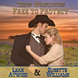 Free to Protect: Texas Wildflowers, Book 3