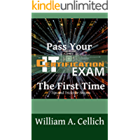 Pass Your IT Certification Exam The First Time : Tips and Tricks for Success (English Edition)