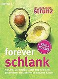Forever schlank: No Carb: Der erfolgreichste Weg zu einem gesünderen, schlankeren und fitteren Körper - Keto + No Carb (German Edition)