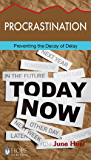Procrastination: Preventing the Decay of Delay (Hope for the Heart)