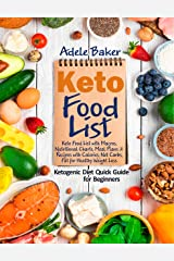 Keto Food List: Ketogenic Diet Quick Guide for Beginners: Keto Food List with Macros Nutritional Charts Meal Plans & Recipes with Calories Net Carbs Fat for Healthy Weight Loss (keto food list book) Kindle Edition