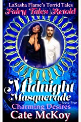 Midnight Masquerade: Charming Desires (Torrid Tales Book 5) Kindle Edition
