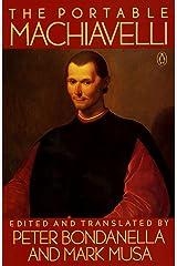 The Portable Machiavelli (Portable Library) Kindle Edition