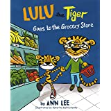 LULU the Tiger Goes to the Grocery Store: Pop-Up Text Edition - Bedtime Stories For Kids Age 3-8 (The Cooking Adventures Seri