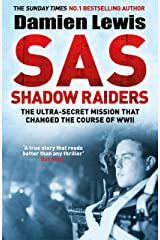 SAS Shadow Raiders: The Ultra-Secret Mission that Changed the Course of WWII (English Edition) eBook Kindle