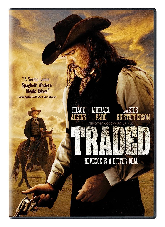 Traded Kris Kristofferson Trace Adkins Michael Pare Timothy Woodward Jr.