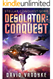 Desolator : Conquest (Stellar-Conquest-Serie 2)