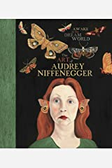 Awake in the Dream World: The Art of Audrey Niffenegger Hardcover
