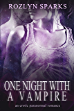 One Night With A Vampire: Vampire Romance with Bite (Immortal Love Stories Book 2)