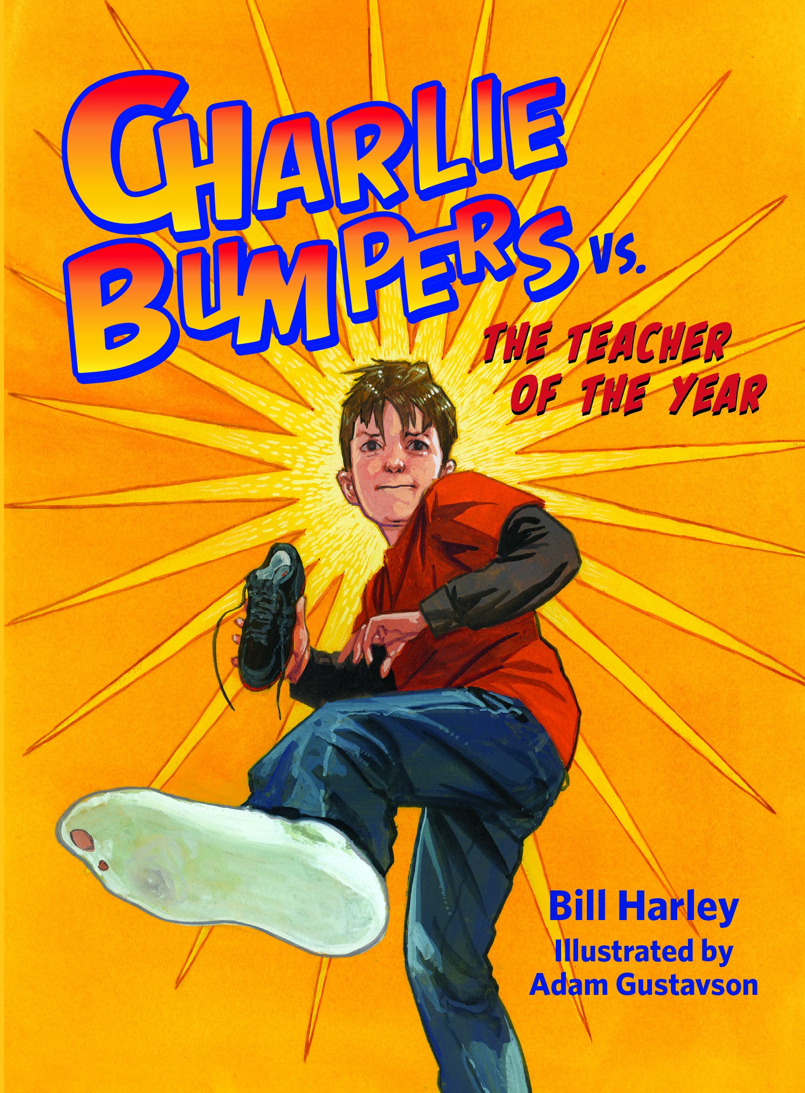 charlie bumpers vs the teacher of the year bill harley adam charlie bumpers vs the teacher of the year bill harley adam gustavson 9781561458240 com books