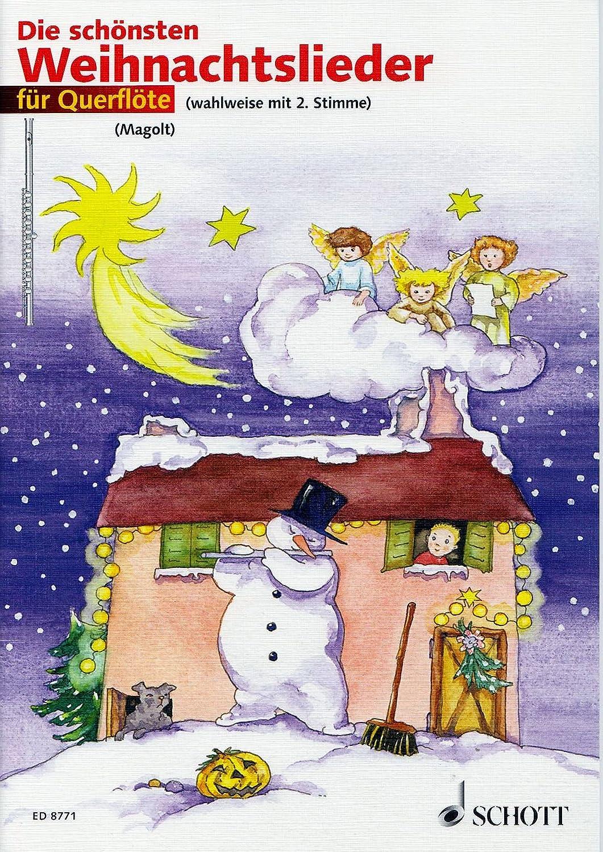 Die Schönsten Weihnachtslieder Texte.Die Schönsten Weihnachtslieder Für 1 2 Querflöten Mit Text Dieses Heft Für Querflötenschüler Enthält Die Schönsten Weihnachtslieder In