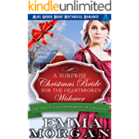 A Surprise Christmas Bride For The Heartbroken Widower: The Twelve Mail Order Brides of Christmas