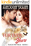 Fur Ever Yours: A Paranormal Shifter Romance (Black Paw Pack Book 1)
