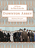 A Year in the Life of Downton Abbey (companion to series 5) (English Edition)