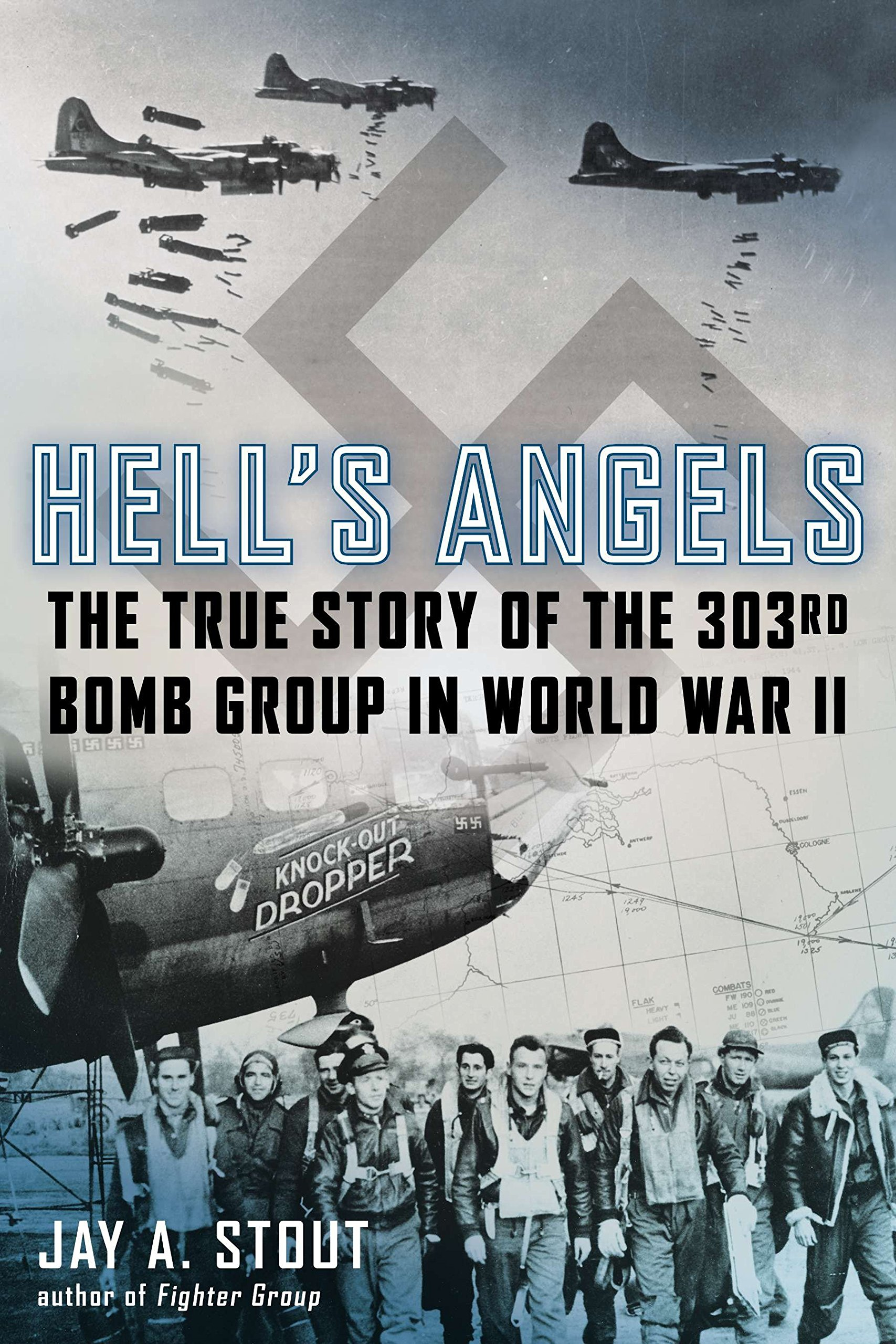 Hell's Angels: The True Story of the 303rd Bomb Group in World War II pdf epub