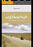 USHUAIA: Duas Rodas e Um Sonho