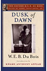 Dusk of Dawn (The Oxford W. E. B. Du Bois) Kindle Edition