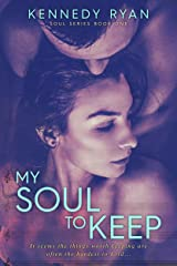 My Soul To Keep (Soul Series Book 1) Kindle Edition