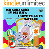 Ich gehe gern in die Kita I Love to Go to Daycare (kinderbuch, bilingual german kids books, German children's book, kids books in german, Deutsch) (German ... Bilingual Collection) (German Edition)