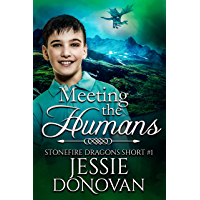Meeting the Humans (Stonefire Dragons Short Book 1)
