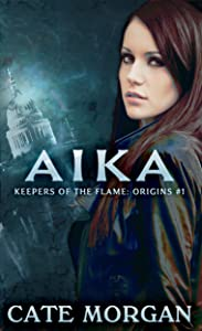 Aika (Keepers of the Flame: Origins Book 1)