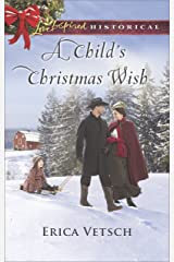 A Child's Christmas Wish (Love Inspired Historical) Kindle Edition