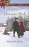 A Child's Christmas Wish (Love Inspired Historical)