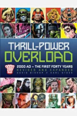 Thrill-Power Overload: The First Forty Years Kindle Edition