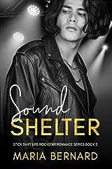 Sound Shelter (The Stick Shift Lips Rockstar Romance Series Book 2) Kindle Edition