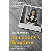 Somebody's Daughter - a moving journey of discovery, recovery and adoption