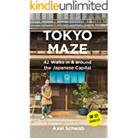 Tokyo Maze – 42 Walks in and around the Japanese Capital: A Guide with 160 Photos, 48 Maps, 450 Weblinks and 100 Tips (Japan Travel Guide Series Book 1)