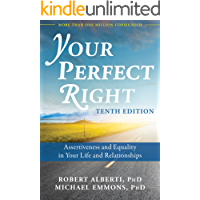 Your Perfect Right: Assertiveness and Equality in Your Life and Relationships (English Edition)