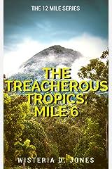 The Treacherous Tropics: Mile 6 (The 12 Mile Course Series Book 7) Kindle Edition