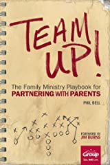 Team Up!: The Family Ministry Playbook for Partnering with Parents Kindle Edition