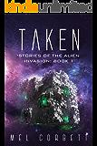 Taken (Stories of the Alien Invasion Book 1)