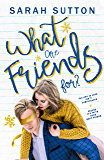 What Are Friends For?: A Friends to Lovers Romance