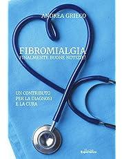 Fibromialgia finalmente buone notizie! Un contributo per la diagnosi e la cura