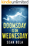 Doomsday is on Wednesday: A gripping psychological thriller of government conspiracy and terrorism