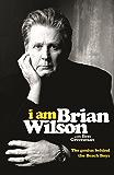 I Am Brian Wilson: The genius behind the Beach Boys (English Edition)
