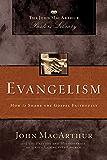 Evangelism: How to Share the Gospel Faithfully (MacArthur Pastor's Library)