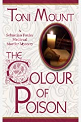 The Colour of Poison: A Sebastian Foxley Medieval Murder Mystery (Sebastian Foxley Medieval Mystery Book 1) Kindle Edition