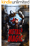 Metal and Magic: The Steampunk Adventures of Hanover and Singh