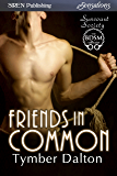Friends in Common [Suncoast Society] (Siren Publishing Sensations)