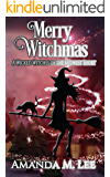 Merry Witchmas: A Wicked Witches of the Midwest Short (Wicked Witches of the Midwest Shorts Book 10)