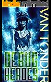 Debug Heroes: Dark Dystopian Science Fiction (The Phoenix Code Book 2)