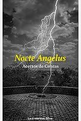 Nocte Angelus: Acertos de Contas (Portuguese Edition) Kindle Edition